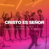 Cristo Es Señor (feat. Uno Alabando Sin Barreras) - Willie Mago