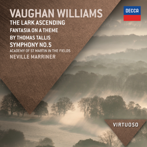 Academy of St. Martin in the Fields, Sir Neville Marriner, London Philharmonic Orchestra & Sir Roger Norrington - Vaughan Williams: The Lark Ascending, Fantasia On A Theme By Thomas Tallis, Symphony No. 5