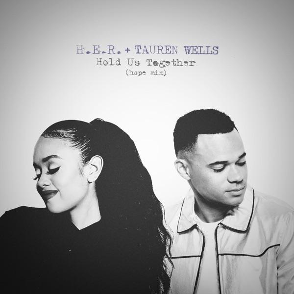 H.e.r. & Tauren Wells - Hold Us Together