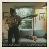 Deep Sea Diver - Stop Pretending