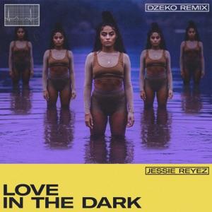 Jessie Reyez - LOVE IN THE DARK