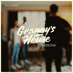Phil Siemers - Haus Am See (Granny's House Sessions)