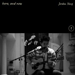 Jordan Yang - Here, And Now