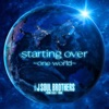 starting over ~one world~ by 三代目 J SOUL BROTHERS from EXILE TRIBE