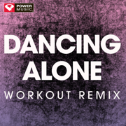 Dancing Alone (Extended Workout Remix) - Power Music Workout - Power Music Workout