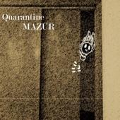 Mazur - Quarantine