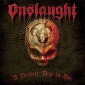 Onslaught - A Perfect Day to Die