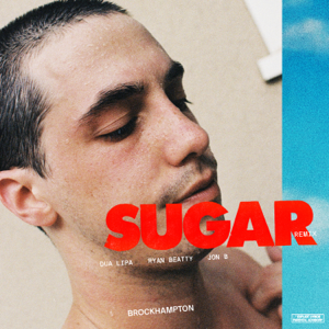 BROCKHAMPTON - SUGAR (Remix) [feat. Dua Lipa]
