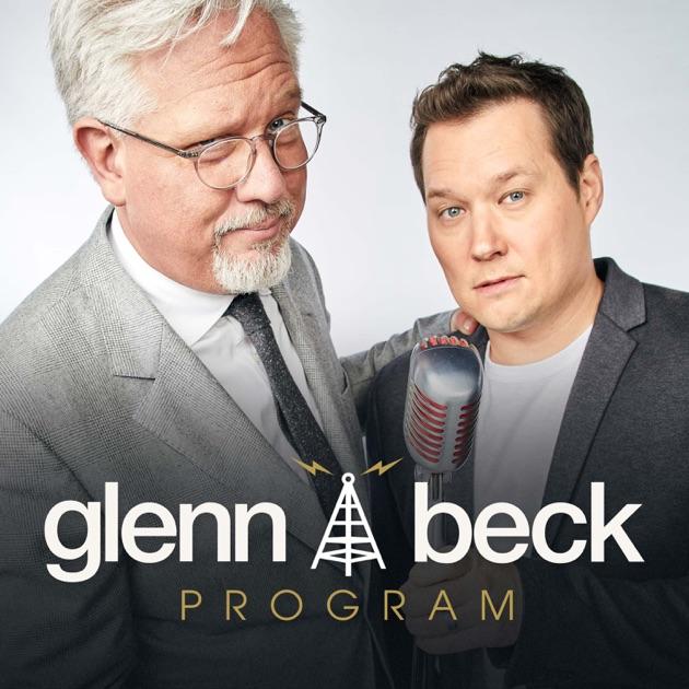 The Glenn Beck Program By Blaze Podcast Network On Apple Podcasts