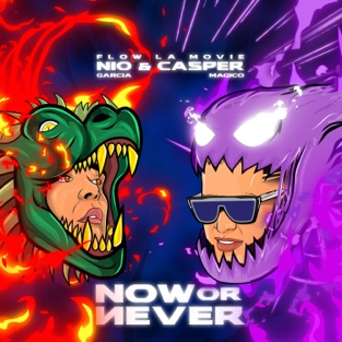 Nio García & Casper Mágico – Now Or Never [iTunes Plus AAC M4A]