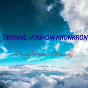 Presby Praise Ministry - Onyame Honhom Kronkron