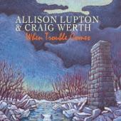Allison Lupton & Craig Werth - When Trouble Comes
