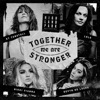 Together We Are Stronger feat Nikki Vianna Devyn De Loera Single