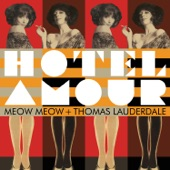 Meow Meow - I Lost Myself (I'm Hungry... and That Ain't Right) [feat. Pink Martini]