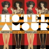 Meow Meow - À quoi ça sert l'amour (feat. Rufus Wainwright & Pink Martini)