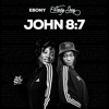 John 8: 7 - EBONY & Wendy Shay