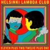 Eleven plus two / Twelve plus one by Helsinki Lambda Club
