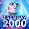 Discoteca 2000, Various Artists