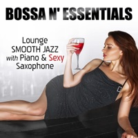 Bossa n' Essentials: Relaxing Instrumental Smooth Jazz with Piano & Sexy Saxophone, Vintage Easy Listening Piano Bar Lounge Songs for Morning Espresso and Cafe Music BGM - Total Relax by Jazz Music Lovers Club on Apple Music