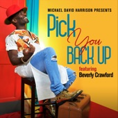 Beverly Crawford;Michael David Harrison - Pick You Back Up (feat. Beverly Crawford)