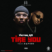 Tire You (feat. Davido) - Victor AD - Victor AD