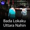 Bada Lokaku Uttara Nahin EP