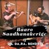 Baaro Saadhanakerige Single