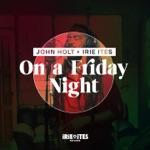 John Holt & Irie Ites - On a Friday Night