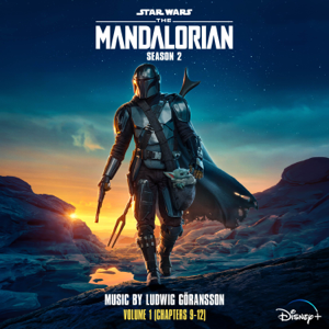 Ludwig Göransson - The Mandalorian: Season 2 - Vol. 1 (Chapters 9-12) [Original Score]
