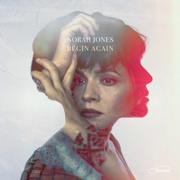 Begin Again - Norah Jones - Norah Jones