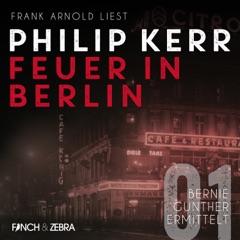 Feuer in Berlin - Bernie Gunther ermittelt, Band 1