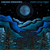 Cascade Crescendo - Every Little Thing