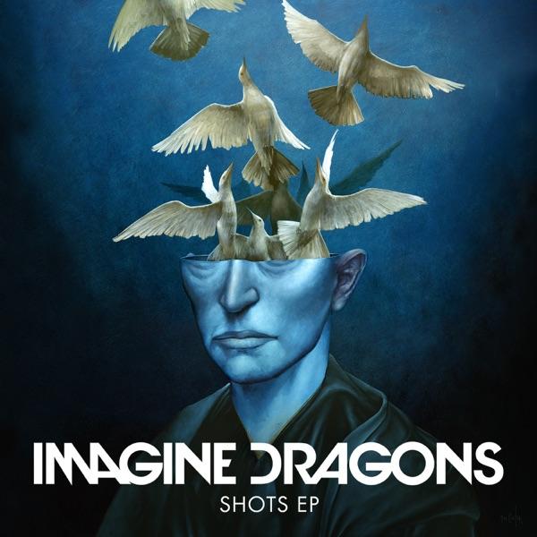 Shots - EP - Imagine Dragons