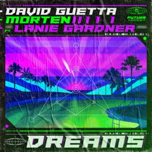 David Guetta & MORTEN - Dreams feat. Lanie Gardner