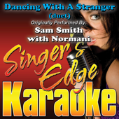 Dancing With a Stranger (Duet Version) [Originally Performed By Sam Smith with Normani] [Karaoke]