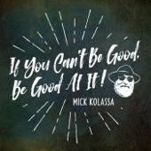 Mick Kolassa - Who's Been Talking?