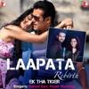 Laapata From Ek Tha Tiger Rebirth Single