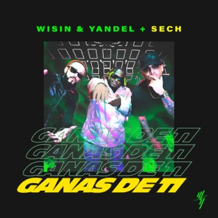 Wisin & Yandel & Sech – Ganas de Ti – Single [iTunes Plus AAC M4A]
