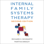 Internal Family Systems Therapy: Second Edition (Unabridged)