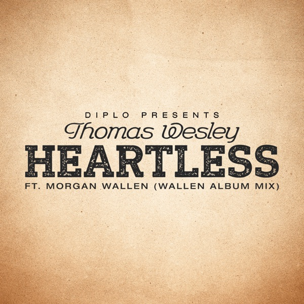 Diplo - Heartless (feat. Morgan Wallen) [Wallen Album Mix]