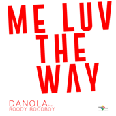 Download ME LUV the WAY (feat. Roody Roodboy) - Danola Mp3 free