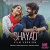 Shayad Film Version From Love Aaj Kal Single