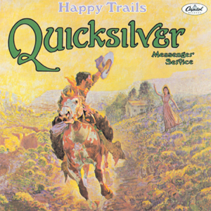Quicksilver Messenger Service - Happy Trails