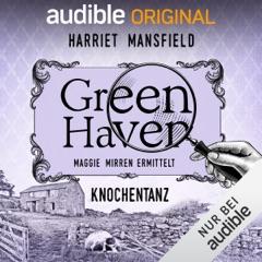 Knochentanz: Green Haven. Maggie Mirren ermittelt 6