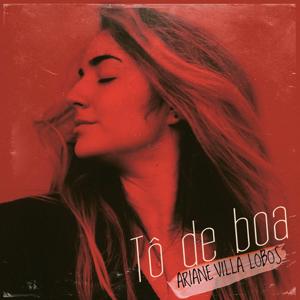 Ariane Villa Lobos - Tô de Boa