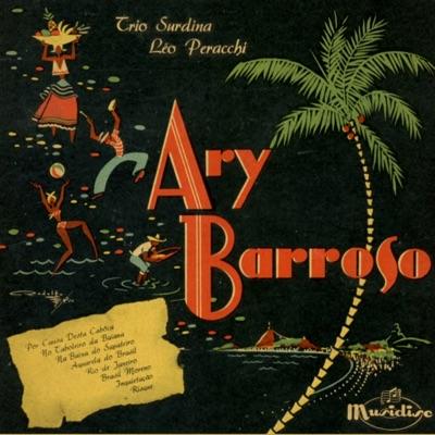 Ary Barroso - Ary Barroso