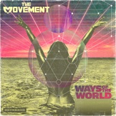 The Movement - Ways of the World