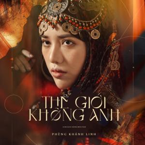 Phùng Khánh Linh - Thế Giới Không Anh