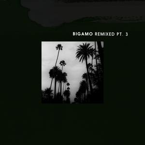 Keope, Fred und Luna & Bigamo - Bigamo Remixed Pt. 3 - EP