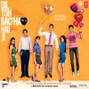 Dil Toh Baccha Hai Ji Original Motion Picture Soundtrack